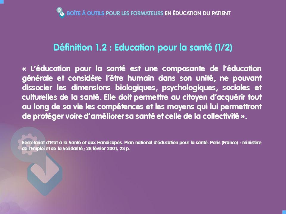 « Il existe d innombrables définitions de l éducation pour la santé ».