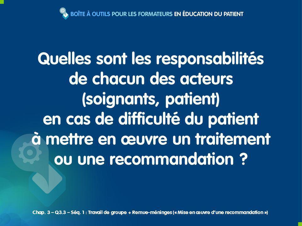 Quelles sont les responsabilités de chacun des acteurs (soignants, patient) en cas de difficulté du patient à mettre en œuvre un traitement ou une recommandation .