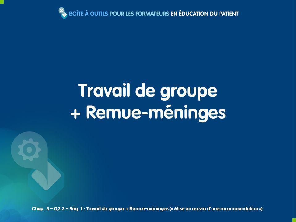 Travail de groupe + Remue-méninges Chap. 3 – Q3.3 – Séq. 1 : Travail de groupe + Remue-méninges (« Mise en œuvre dune recommandation »)