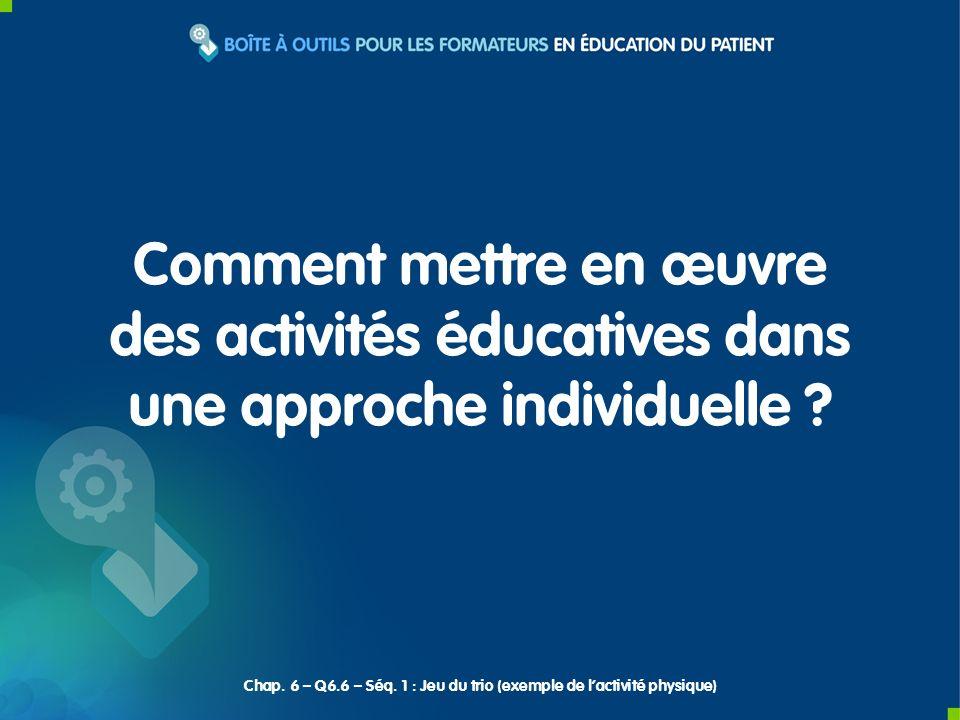 Comment mettre en œuvre des activités éducatives dans une approche individuelle ? Chap. 6 – Q6.6 – Séq. 1 : Jeu du trio (exemple de lactivité physique