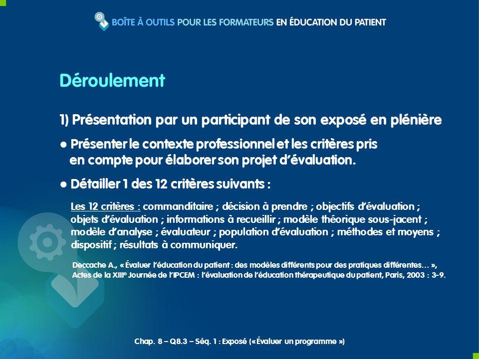 1) Présentation par un participant de son exposé en plénière Présenter le contexte professionnel et les critères pris en compte pour élaborer son proj