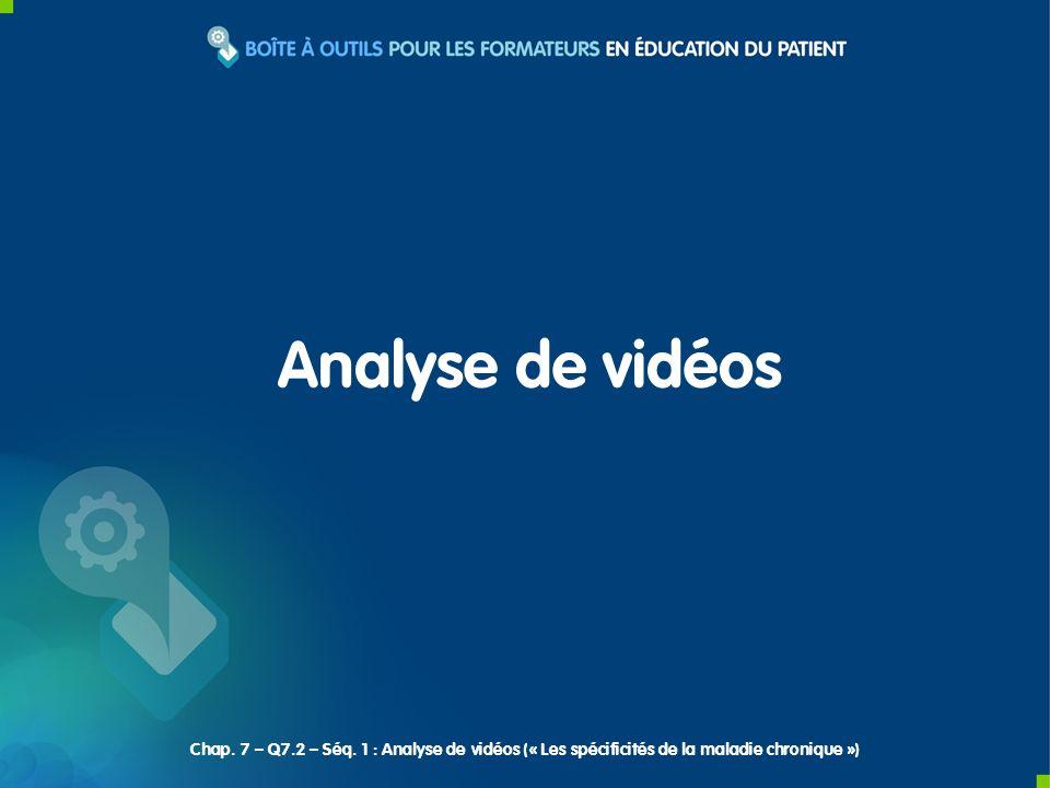 Analyse de vidéos Chap. 7 – Q7.2 – Séq. 1 : Analyse de vidéos (« Les spécificités de la maladie chronique »)
