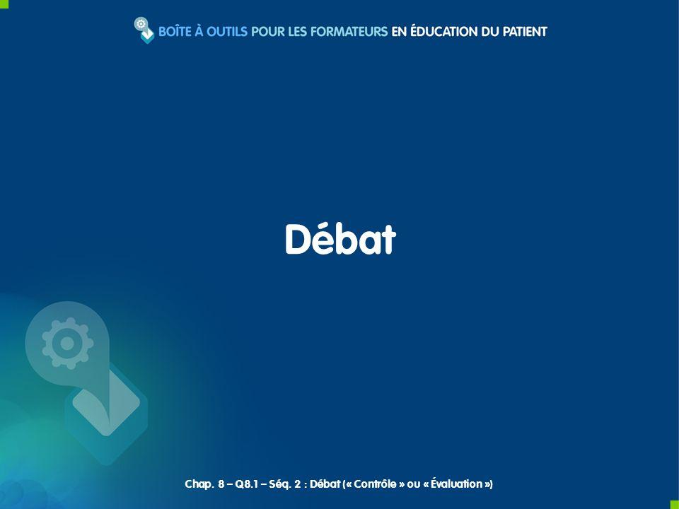 Débat Chap. 8 – Q8.1 – Séq. 2 : Débat (« Contrôle » ou « Évaluation »)