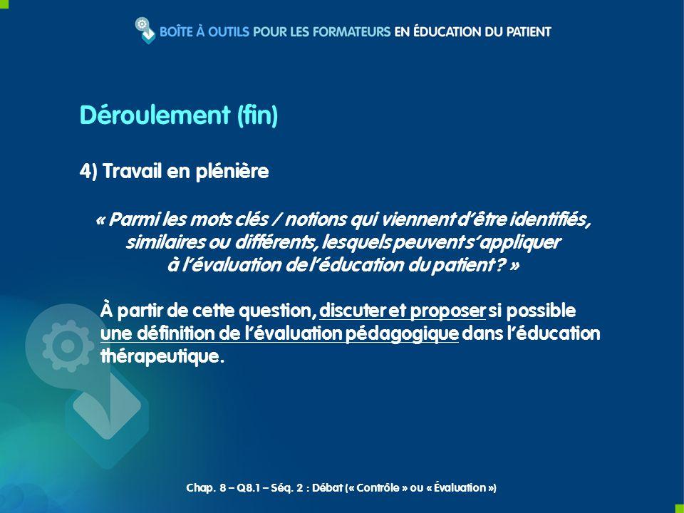 4) Travail en plénière « Parmi les mots clés / notions qui viennent dêtre identifiés, similaires ou différents, lesquels peuvent sappliquer à lévaluation de léducation du patient .