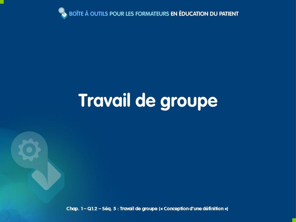 Travail de groupe Chap. 1 – Q1.2 – Séq. 5 : Travail de groupe (« Conception dune définition »)