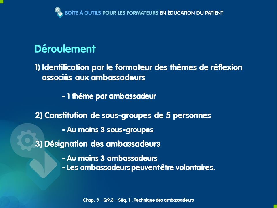 1) Identification par le formateur des thèmes de réflexion associés aux ambassadeurs - 1 thème par ambassadeur 2) Constitution de sous-groupes de 5 pe