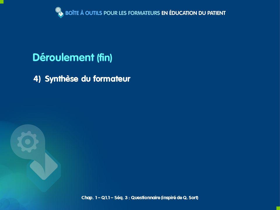 4) Synthèse du formateur Déroulement (fin) Chap. 1 – Q1.1 – Séq.