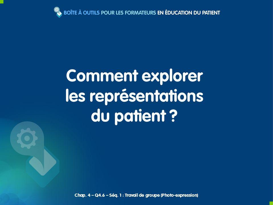 Comment explorer les représentations du patient ? Chap. 4 – Q4.6 – Séq. 1 : Travail de groupe (Photo-expression)
