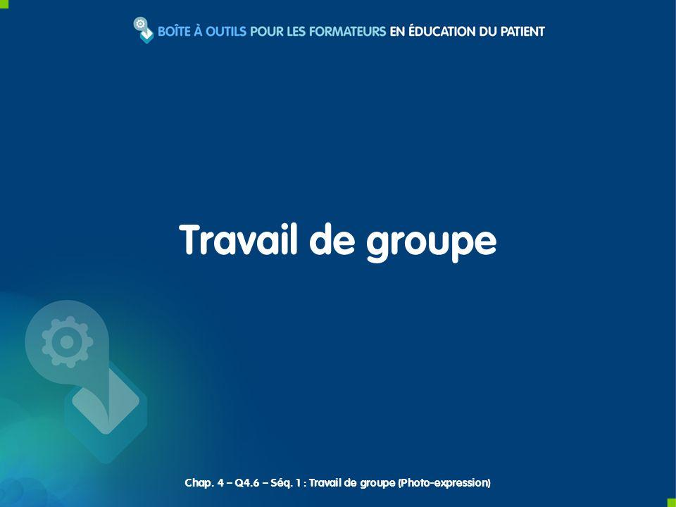 Travail de groupe Chap. 4 – Q4.6 – Séq. 1 : Travail de groupe (Photo-expression)