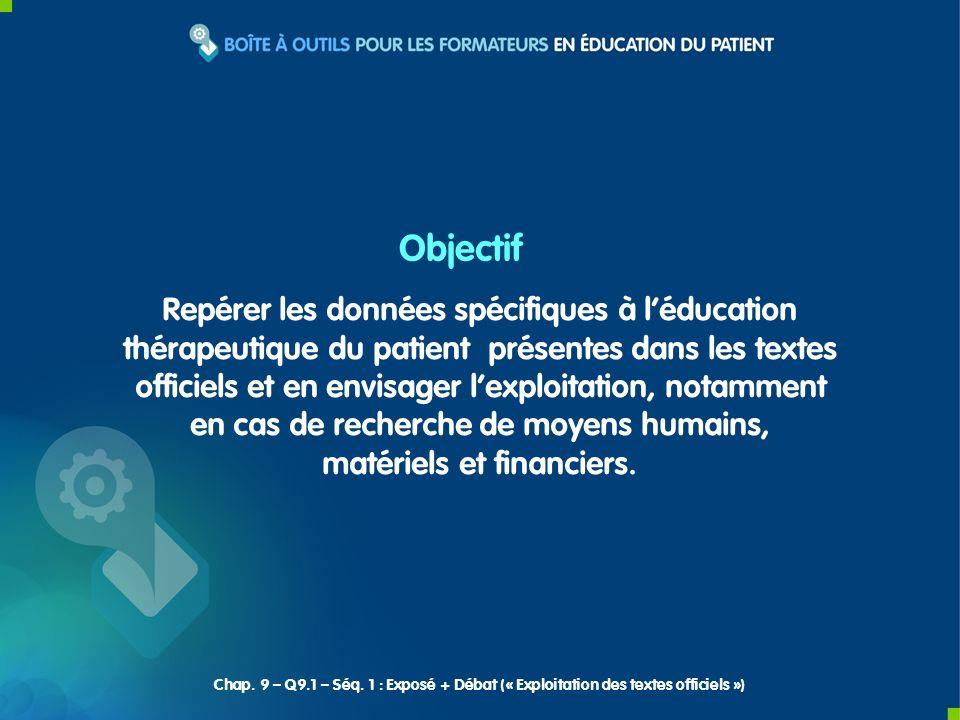 Repérer les données spécifiques à léducation thérapeutique du patient présentes dans les textes officiels et en envisager lexploitation, notamment en