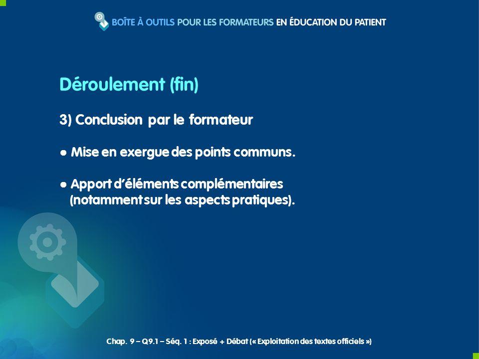 3) Conclusion par le formateur Mise en exergue des points communs. Apport déléments complémentaires (notamment sur les aspects pratiques). Déroulement