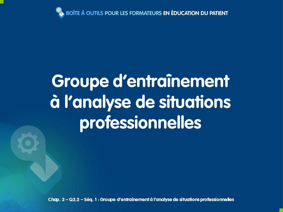 Groupe dentraînement à lanalyse de situations professionnelles Chap.
