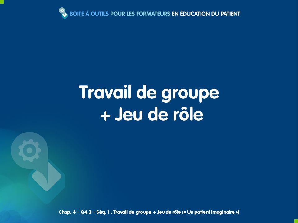 Travail de groupe + Jeu de rôle Chap.4 – Q4.3 – Séq.