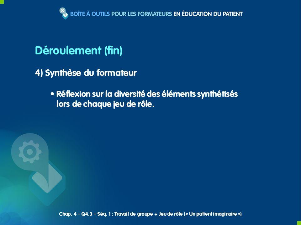 4) Synthèse du formateur Réflexion sur la diversité des éléments synthétisés lors de chaque jeu de rôle.