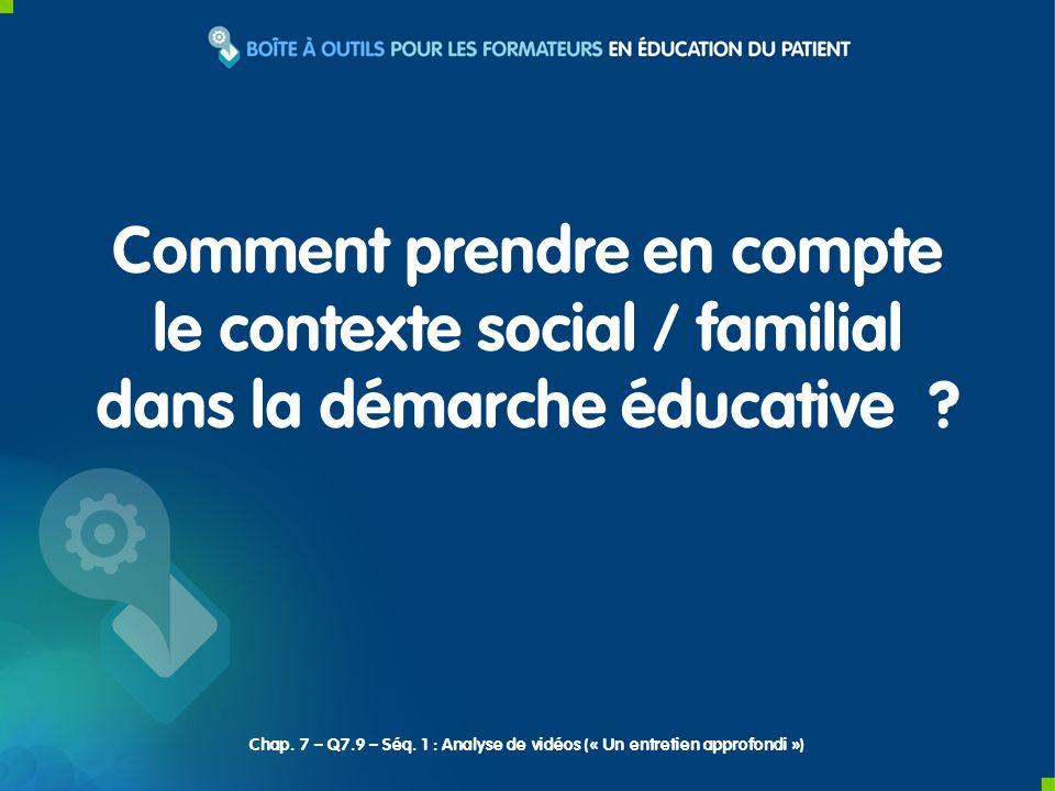 Comment prendre en compte le contexte social / familial dans la démarche éducative ? Chap. 7 – Q7.9 – Séq. 1 : Analyse de vidéos (« Un entretien appro