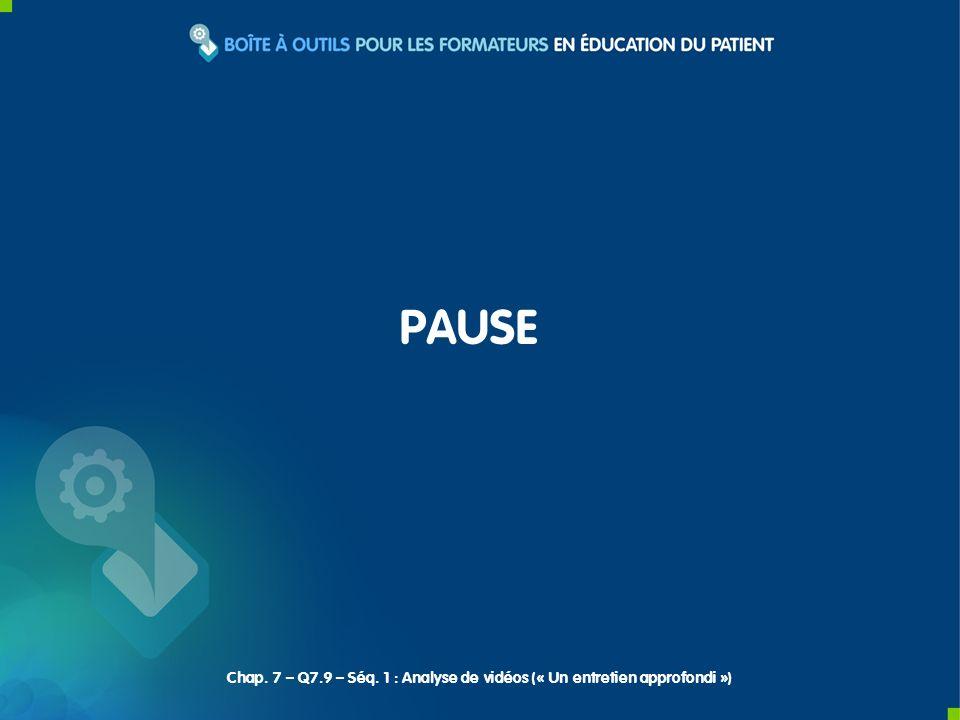 PAUSE Chap. 7 – Q7.9 – Séq. 1 : Analyse de vidéos (« Un entretien approfondi »)