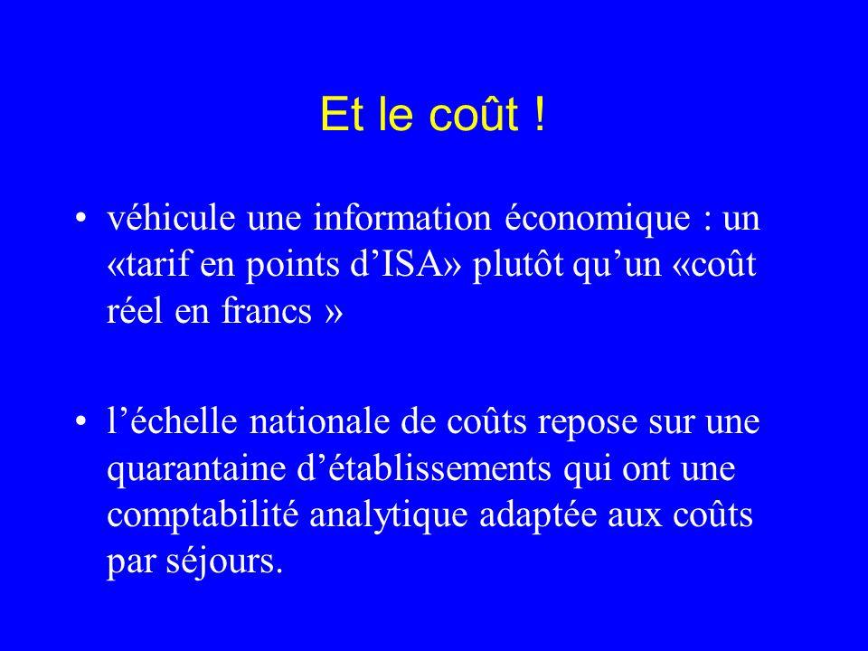 Et le coût ! véhicule une information économique : un «tarif en points dISA» plutôt quun «coût réel en francs » léchelle nationale de coûts repose sur