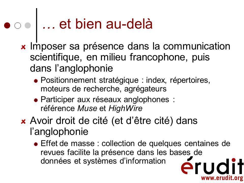 Espace de diffusion en réseau (3) ; la francophonie… Contribue à confirmer le caractère polyglotte dInternet Relever le défi de la diffusion mondiale