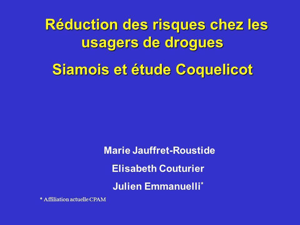 Réduction des risques chez les usagers de drogues Réduction des risques chez les usagers de drogues Siamois et étude Coquelicot Marie Jauffret-Roustid