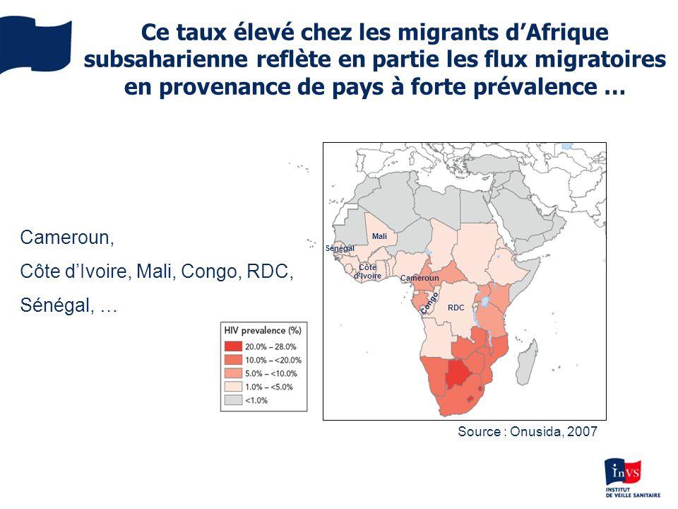Source : Onusida, 2007 Ce taux élevé chez les migrants dAfrique subsaharienne reflète en partie les flux migratoires en provenance de pays à forte pré