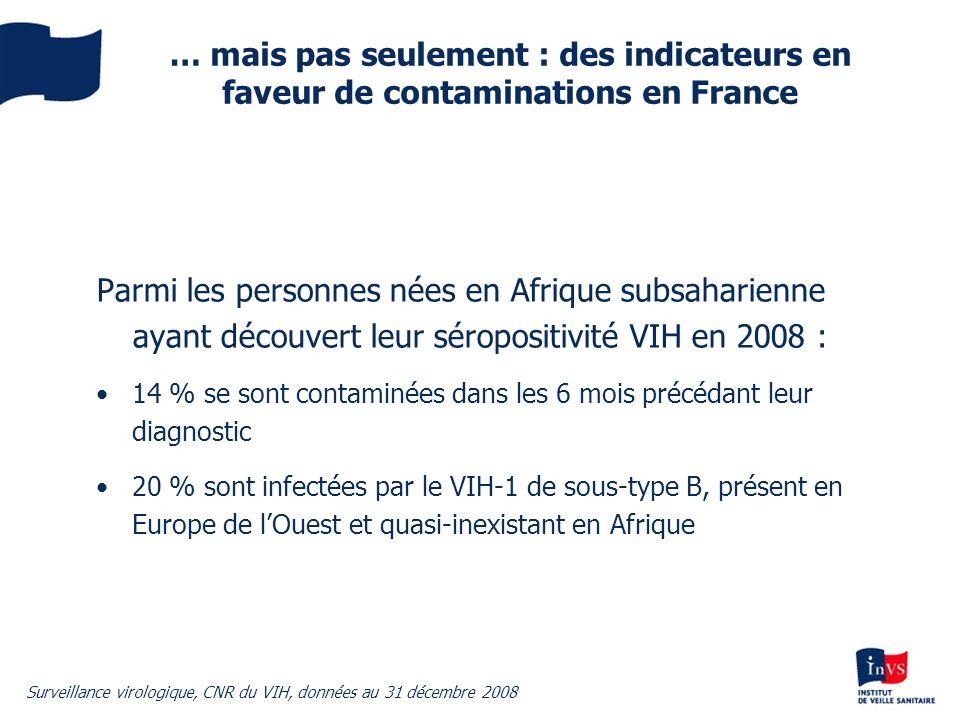 … mais pas seulement : des indicateurs en faveur de contaminations en France Parmi les personnes nées en Afrique subsaharienne ayant découvert leur sé