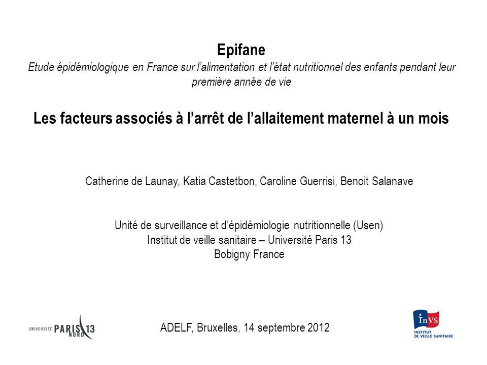 Epifane Etude épidémiologique en France sur lalimentation et létat nutritionnel des enfants pendant leur première année de vie Les facteurs associés à
