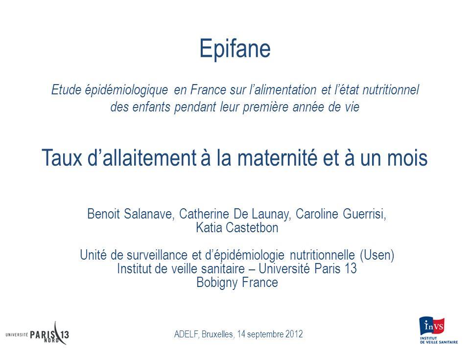 Epifane Etude épidémiologique en France sur lalimentation et létat nutritionnel des enfants pendant leur première année de vie Taux dallaitement à la