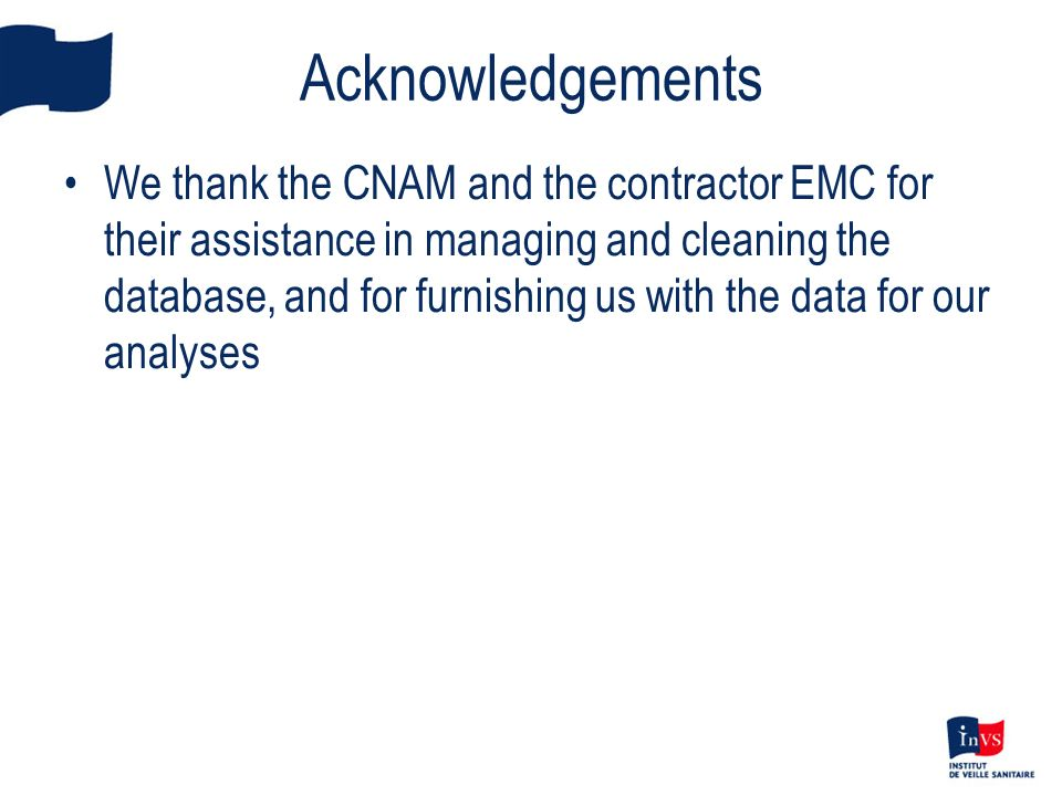 Acknowledgements We thank the CNAM and the contractor EMC for their assistance in managing and cleaning the database, and for furnishing us with the d
