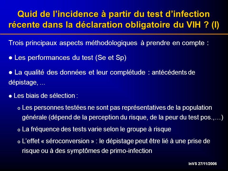 InVS 27/11/2006 Quid de lincidence à partir du test dinfection récente dans la déclaration obligatoire du VIH ? (I) Trois principaux aspects méthodolo