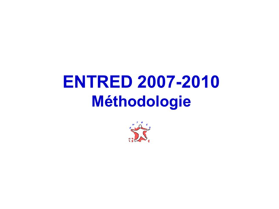 3 ENTRED 2007-2010 Méthodologie