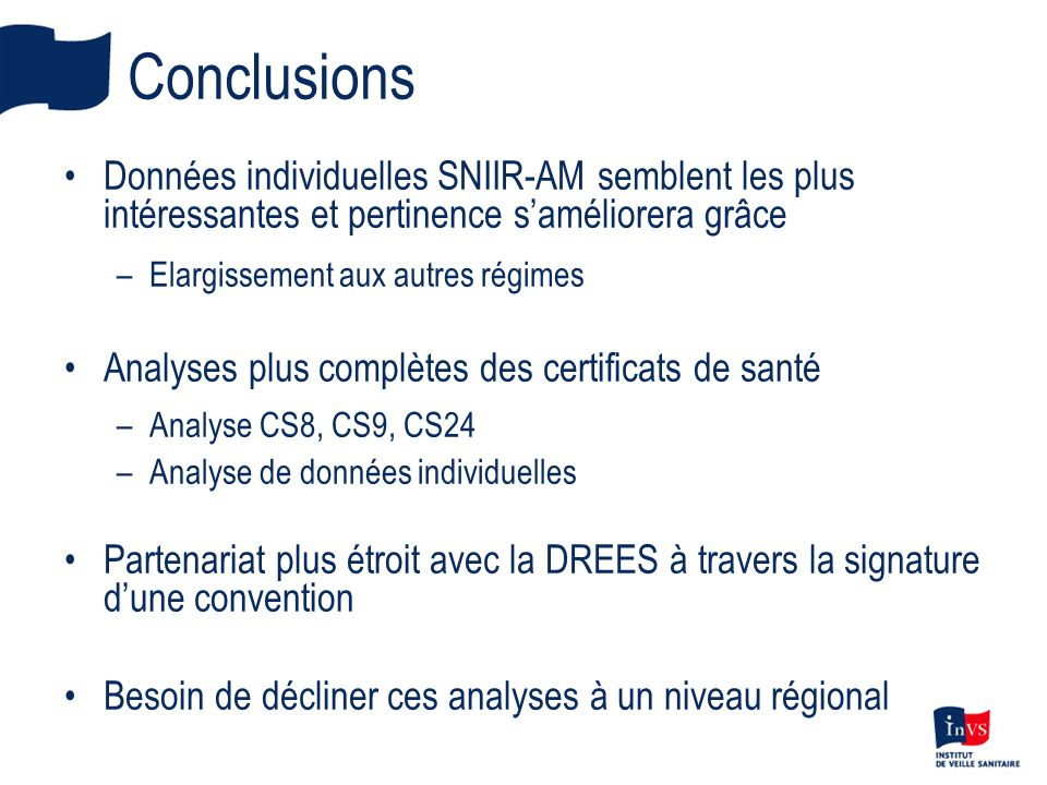 Conclusions Données individuelles SNIIR-AM semblent les plus intéressantes et pertinence saméliorera grâce –Elargissement aux autres régimes Analyses