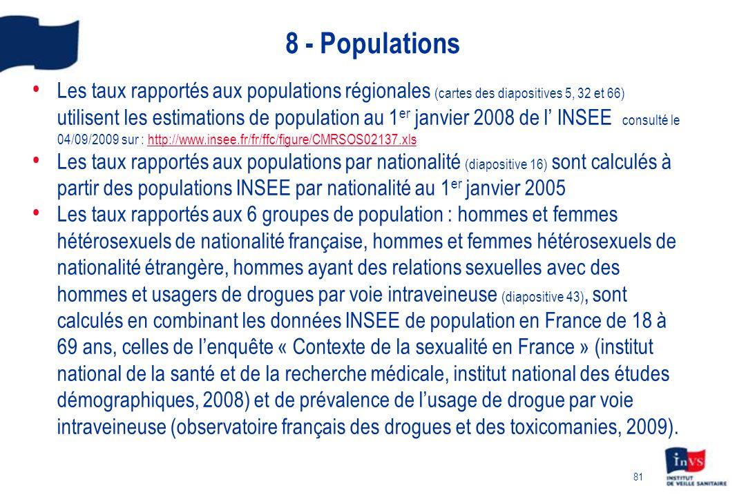 81 8 - Populations Les taux rapportés aux populations régionales (cartes des diapositives 5, 32 et 66) utilisent les estimations de population au 1 er