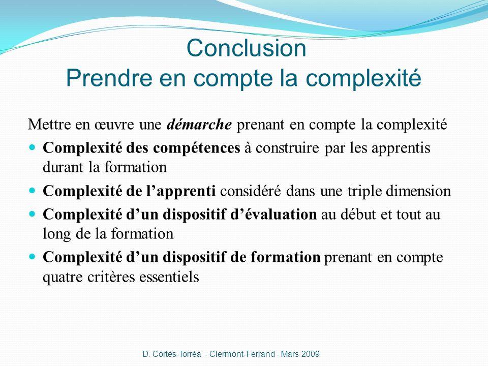 Mettre en œuvre une démarche prenant en compte la complexité Complexité des compétences à construire par les apprentis durant la formation Complexité