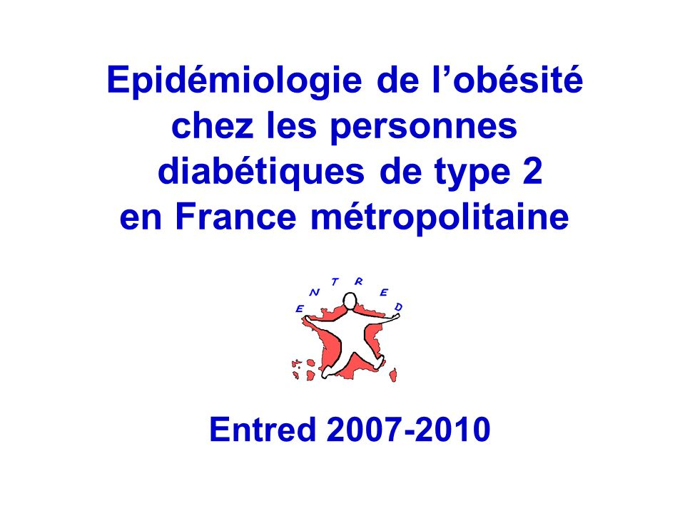 111 Entred 2007-2010 Epidémiologie de lobésité chez les personnes diabétiques de type 2 en France métropolitaine