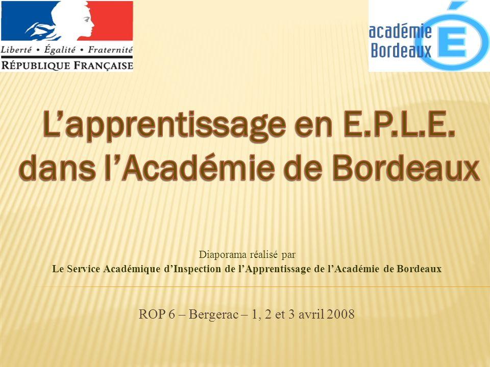 ROP 6 – Bergerac – 1, 2 et 3 avril 2008 Diaporama réalisé par Le Service Académique dInspection de lApprentissage de lAcadémie de Bordeaux