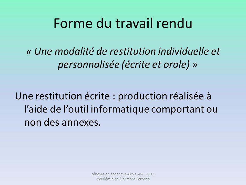 Forme du travail rendu « Une modalité de restitution individuelle et personnalisée (écrite et orale) » Une restitution écrite : production réalisée à
