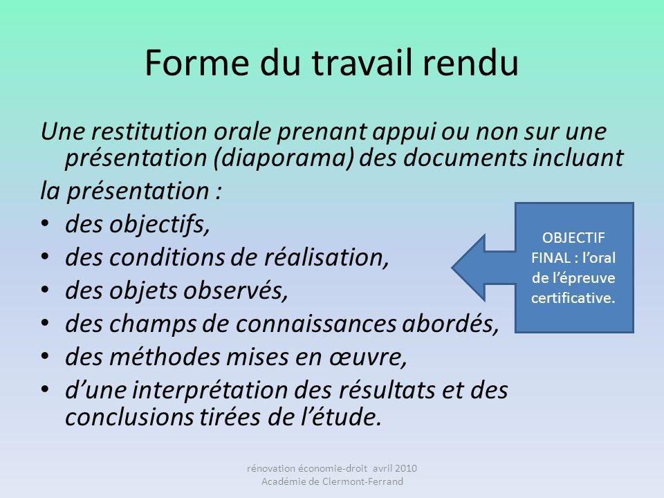 Forme du travail rendu Une restitution orale prenant appui ou non sur une présentation (diaporama) des documents incluant la présentation : des object