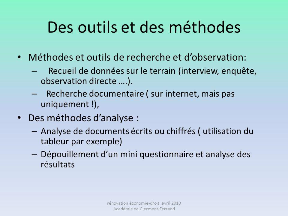 Des outils et des méthodes Méthodes et outils de recherche et dobservation: – Recueil de données sur le terrain (interview, enquête, observation direc