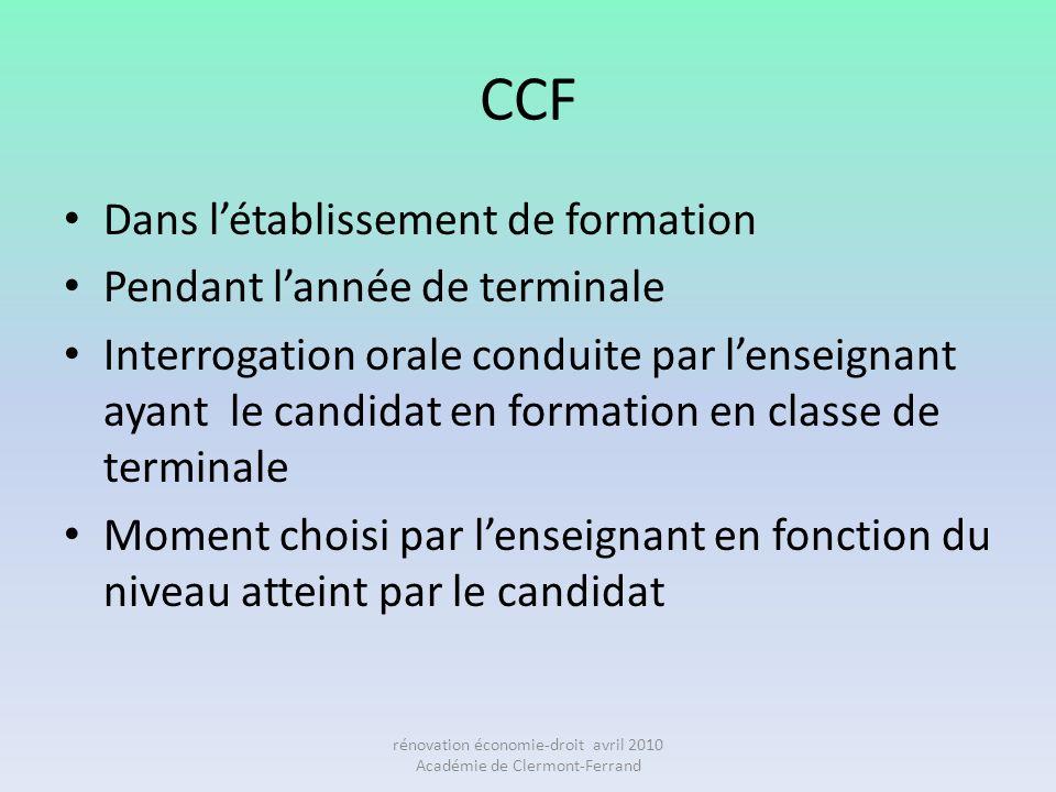 CCF Dans létablissement de formation Pendant lannée de terminale Interrogation orale conduite par lenseignant ayant le candidat en formation en classe