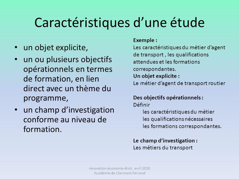 Caractéristiques dune étude un objet explicite, un ou plusieurs objectifs opérationnels en termes de formation, en lien direct avec un thème du progra