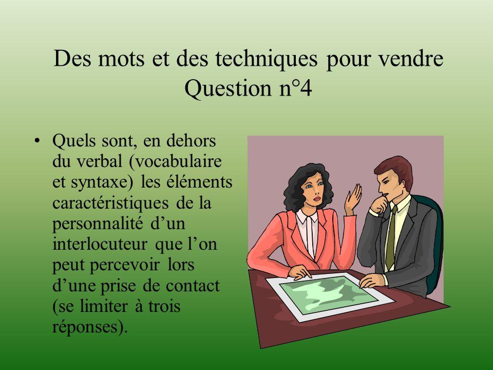 Des mots et des techniques pour vendre Question n°4 Quels sont, en dehors du verbal (vocabulaire et syntaxe) les éléments caractéristiques de la perso