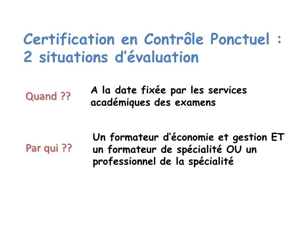 Certification en Contrôle Ponctuel : 2 situations dévaluation Quand ?.