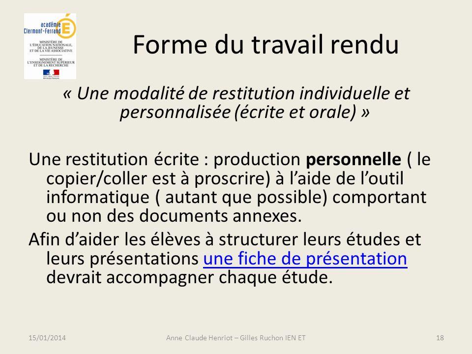 Forme du travail rendu « Une modalité de restitution individuelle et personnalisée (écrite et orale) » Une restitution écrite : production personnelle
