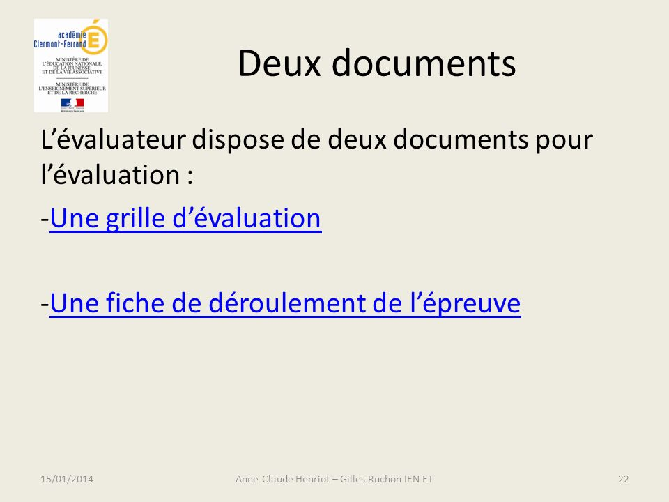 Deux documents Lévaluateur dispose de deux documents pour lévaluation : -Une grille dévaluationUne grille dévaluation -Une fiche de déroulement de lép
