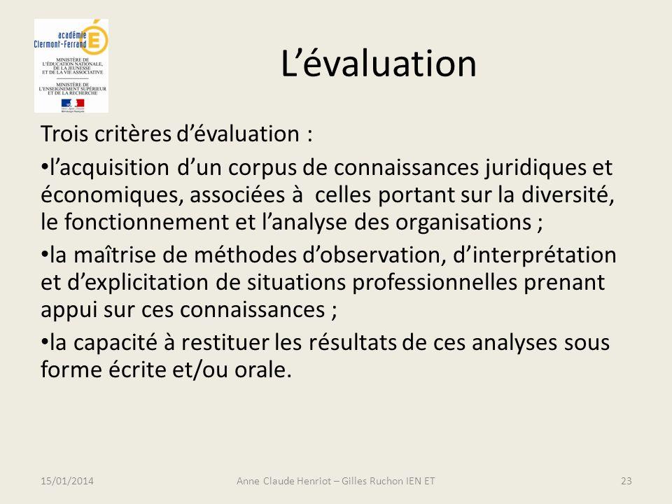 Lévaluation Trois critères dévaluation : lacquisition dun corpus de connaissances juridiques et économiques, associées à celles portant sur la diversi
