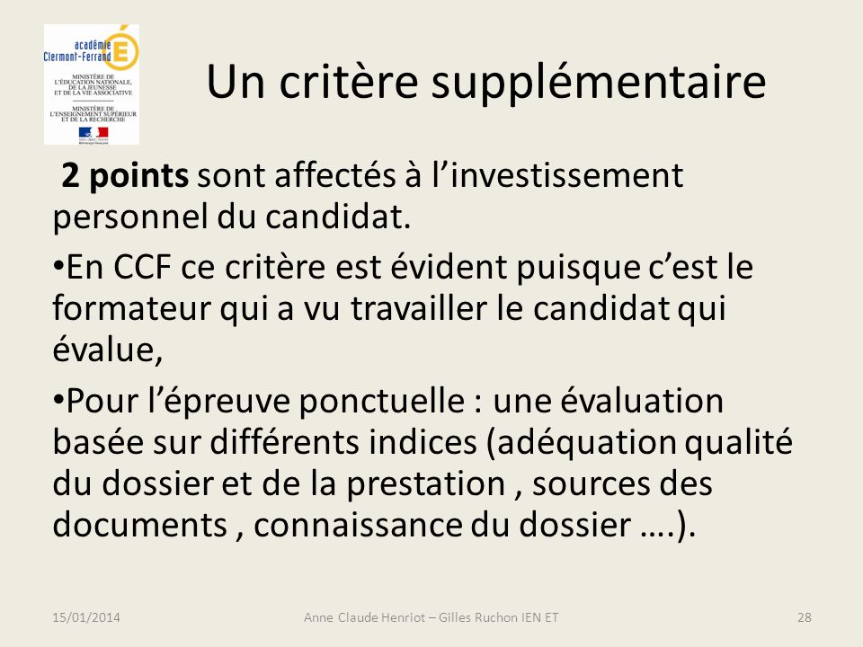 Un critère supplémentaire 2 points sont affectés à linvestissement personnel du candidat. En CCF ce critère est évident puisque cest le formateur qui