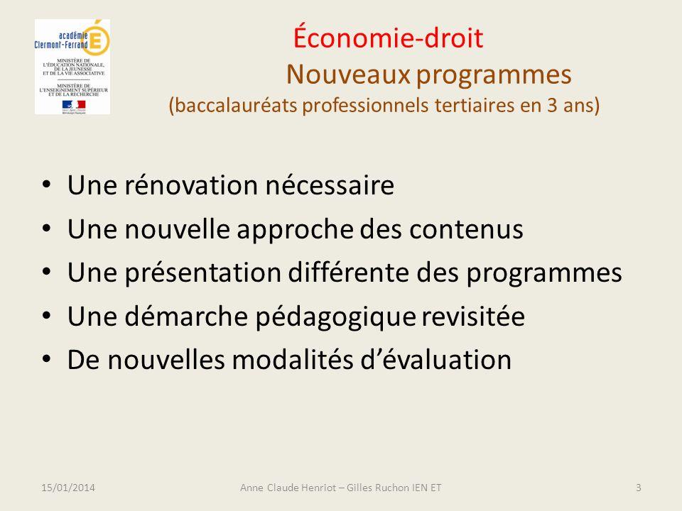Économie-droit Nouveaux programmes (baccalauréats professionnels tertiaires en 3 ans) Une rénovation nécessaire Une nouvelle approche des contenus Une