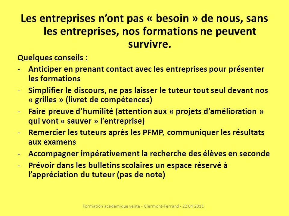 Les entreprises nont pas « besoin » de nous, sans les entreprises, nos formations ne peuvent survivre.