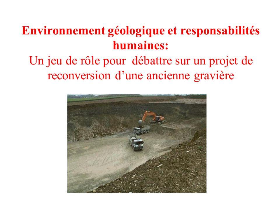 Environnement géologique et responsabilités humaines: Un jeu de rôle pour débattre sur un projet de reconversion dune ancienne gravière