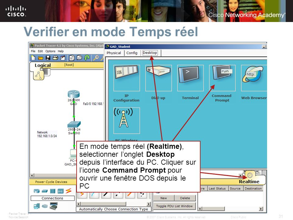 Packet Tracer 4.1: Novice Session 31 © 2007 Cisco Systems, Inc.
